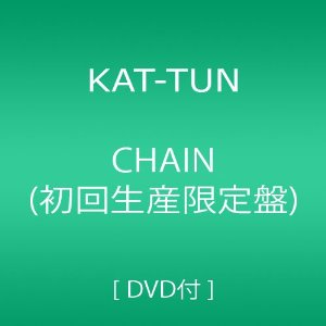 CD KAT-TUN: Chain [CD+DVD, Limited Edition] JPN